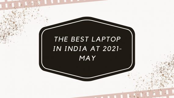 best laptop in India at 2021